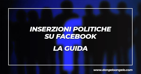 Come fare le inserzioni politiche su Facebook nel modo corretto